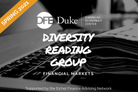 Laptop with newspaper on it and text that reads Spring 2021 Duke Financial Economics Center Diversity Reading Group - Financial Markets, supported by the Eichel Finance Advising Network