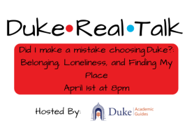 Duke Real Talk Did I make a mistake choosing Duke?: Belonging, Loneliness, and Finding My Place
