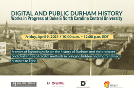 "Flyer for ""Digital and PUblic Durham History"" event  with date, time, and short description. On a panoramic photograph of Parrish Street in Durham"