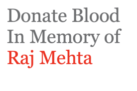 Donate Blood In Memory of Raj Meha