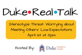Duke Real Talk Stereotype Threat: Worrying About Meeting Others' Low Expectations