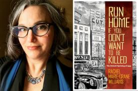 "Diptych. L: Headshot of Rachel Marie-Crane Williams. R: Book Cover of ""Run Home If You Don't Want to Be Killed: The Detroit Uprising of 1943""."