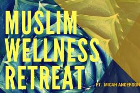 Muslim Wellness Retreat Flyer