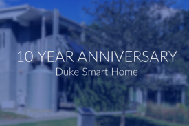 10 Year Anniversary of the Duke Smart Home