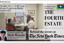 The DeWitt Wallace Cener Presents The Fourth Estate, Behind the Scenes at The New York Times. A conversation with Mark Mazzetti, Washington Investigations Editor, The New York Times, Monday, Oct. 1, 5:30-7 p.m., Rhodes Conference Room, Sanford 223 (image of four men, including Mazzetti, sitting and standing around a desk in an office of The New York Times having a discussion.)