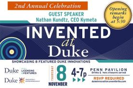 Invented at Duke November 8th 4-7pm Penn Pavilion