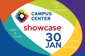 Campus Center Showcase: crafts, music, food, speakers, events, activities - Jan 30th