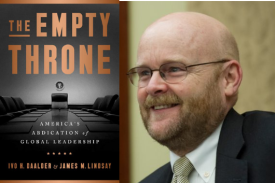 The Empty Throne: America¿s Abdication of Global Leadership ¿ A conversation with author Jim Lindsay