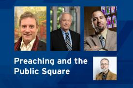 Bridge Panel: Preaching and the Public Square