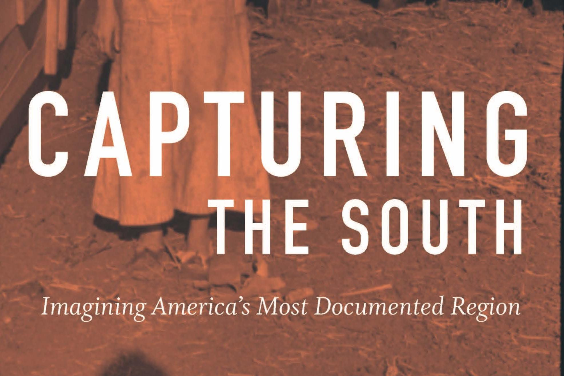 Capturing the South: Imagining America's Most Documented Region