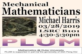 Michael Harris PLUM lecture Mechanical Mathematicians LSRC B101 3/28 @ 4:30pm