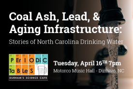 Coal Ash, Lead, & Aging Infrastructure: Stories of North Carolina Drinking Water