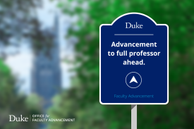 "Road sign on Chapel Drive that reads ""Duke. Advancement to full professor ahead. Faculty Advancement."""