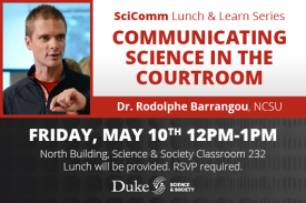 SciComm Lunch and Learn series with Dr. Rodolphe Barrangou. Friday May 10th 12pm