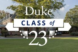 Welcome Duke Class of 23