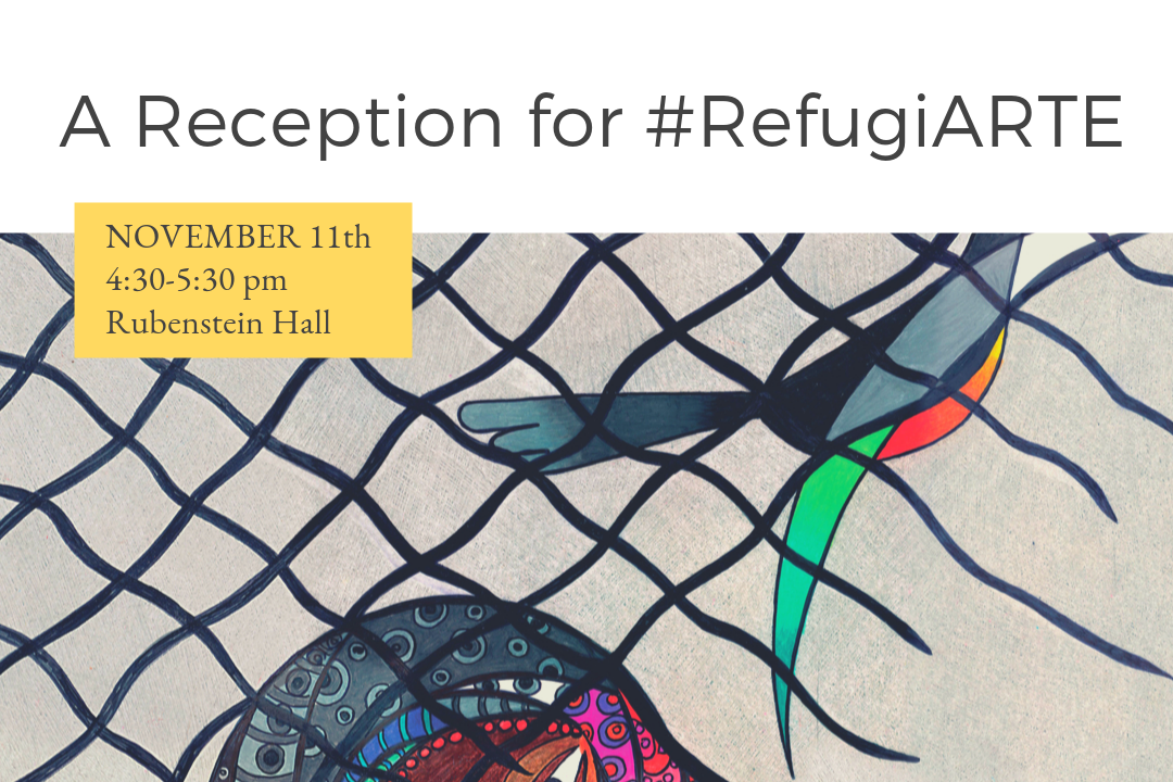 RefugiARTE Exhibit Fall Semester Duke University
