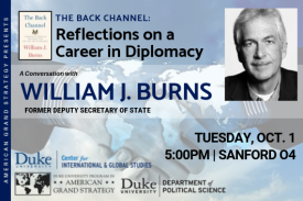 Bill Burns: Reflections on a Career in Diplomacy Tuesday, Oct. 1 at 5pm in Sanford 04