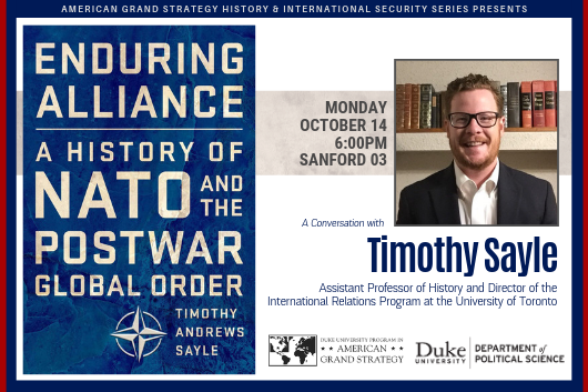 AGS Presents: Timothy Sayle - Enduring Alliance: A History of NATO and the Postwar Global Order, Oct. 14 at 6pm in Sanford 03