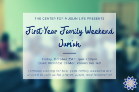 The Center for Muslim Life presents First-Year Family Weekend Jum'ah