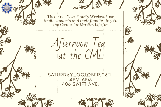 This First-Year Family Weekend, we invite students and their families to join the Center for Muslim Life for Afternoon Tea at the CML