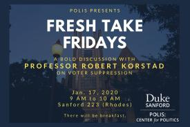 You're invited to Polis Fresh Take Fridays on January 17 at 9am in Rhodes Conference Room (Sanford 223)