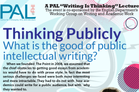 "Part of the PAL Writing Lecture ""Thinking Publicly"" poster"