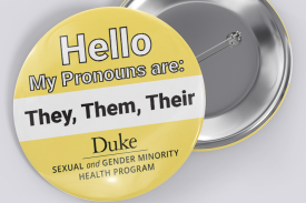 Pronoun Button with the Duke Sexual and Gender Minority Health Program logo