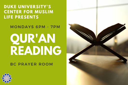 "split image of quran in sunlight and text reading ""center for muslim life presents Qur'an Reading mondays 6pm-7pm BC Prayer Room"" with cmL logo in corner"