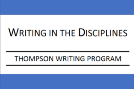 Writing n the Disciplines Thompson Writing Program