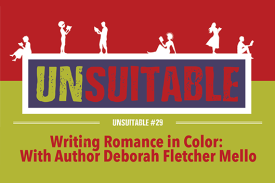 UNSUITABLE #29: Writing Romance in Color