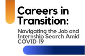 Careers in Transition - Navigating the Job and Internship Search Amid COVID-19