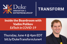 Inside the Boardroom with Vadim Polikov EdTech in COVID-19  Thursday, June 4, 2020 - 4:00 PM EST