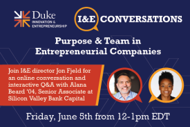 On Friday, June 5 from 12-1 ET, join I&E Director Jon Fjeld for a conversation and Q/A with Alana Beard ¿04 about purpose and team.