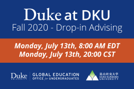 Duke at DKU Advising Session, Monday July 13th 8am EDT