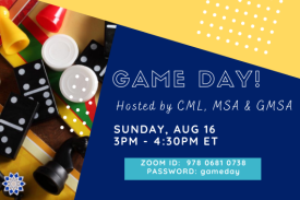 blue and orange image with a photo of game pieces (dominoes, chess, monopoly) and text taht reads Game Day! hosted by CML, MSA & GMSA