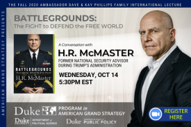 HR McMaster: Battlegrounds:The Fight to Defend the Free World Oct. 14 at 5:30 EST register here https://duke.zoom.us/meeting/register/tJMsceysrz0vE9NckdzCNKZK_HqnjSNCRqjY