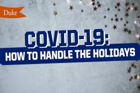 Image with celebratory stars and text COVID-19 How to handle the holidays