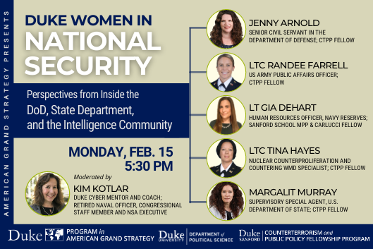 AGS Presents | Duke Women in National Security: Perspectives from Inside the DoD, State Department, and the Intel Community on Feb. 15 at 5:30pm EST at https://duke.zoom.us/j/91677083697