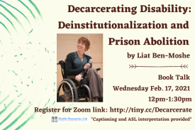 Decarcerating Disability: Deinstitutionalization and Prison Abolition / Image of the book cover next to a photo of the author, Liat Ben-Moshe