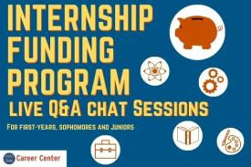 Internship Funding Program live Q & A Chat Sessions for first years, sophomores and juniors.