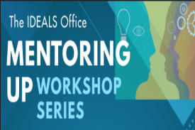 Mentoring Up Workshop Series