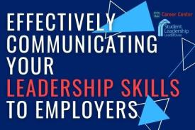 Effectively Communicating Your Leadership Skills to Employers