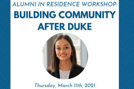 "Blue Background with text ""Alumni in Residence Workshop: Building Community after Duke, picture of a smiling woman"