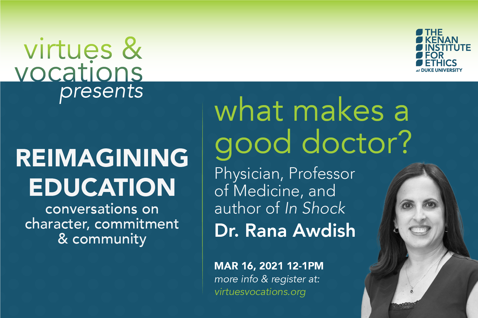 Virtues & Vocations Presents Dr. Rana Awdish: What makes a good doctor?