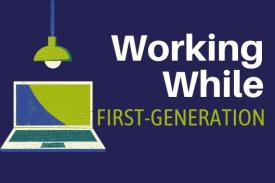 Working While First-Generation