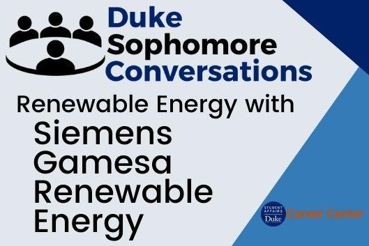 Duke Sophomore Conversations. Renewable Energy with Siemens Gamesa REnewable Energy. Duke Career Center.