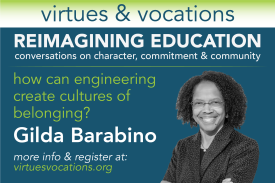 "Virtues & Vocations Presents Gilda Barabino: ""How can engineering create cultures of belonging?"""
