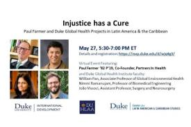 Injustice has a Cure: Paul Farmer and DGHI Projects in Latin American & the Caribbean