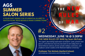 AGS Summer Salon #2: Professor Nichols Discusses The New Rules of War June 16 at 5:30 at https://duke.zoom.us/meeting/register/tJMsdOmgqj0pE9zziAHx7mOqQaLf0mhykzV3