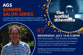 AGS Summer Salon #3: Professor Schanzer Discusses The Social Dilemma (film) July 14 at 5:30 at https://duke.zoom.us/meeting/register/tJEkceCppzgpGNzlDy9AhDHt37wEzyArjS7F